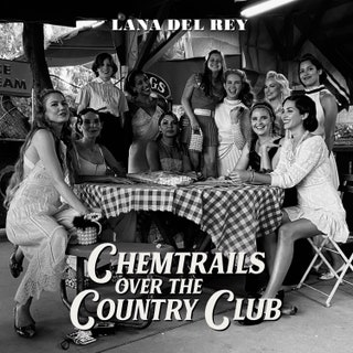 chemtrails over the country club: lana del rey